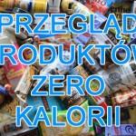 Produkty zero kalorii: przegląd; rodzaje, skład, i czy naprawdę mają zero kcal?