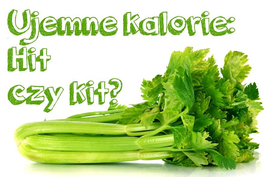 Jakie produkty mają ujemne kalorie?