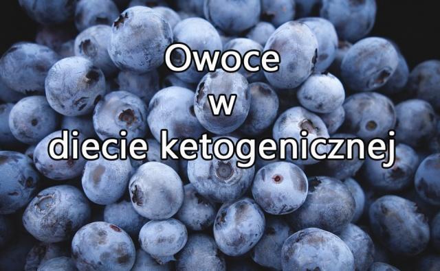 Owoce W Diecie Ketogenicznej