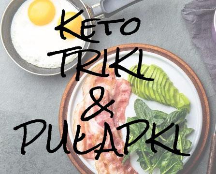 Keto triki i pułapki – na co uważać na diecie ketogenicznej?