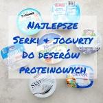 Czym dobić białko – zestawienie najlepszych niskokalorycznych jogurtów białkowych