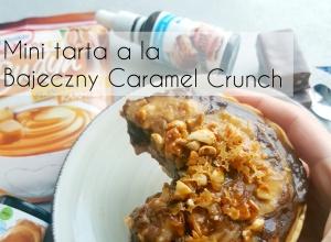 Mini tarta a la Bajeczny Caramel Crunch bez cukru – najlepszy fit deser tego roku!